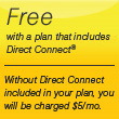 Free with a plan that includes Direct Connect®.
